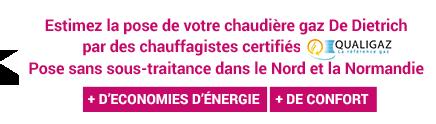 Estimez la pose de votre chaudière gaz De Dietrich par chauffagistes certifiés QUALIGAZ.